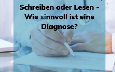 Verdacht auf Dyskalkulie oder Legasthenie – Diagnose ja oder nein?